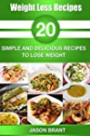 Weight: Weight Loss Recipes - 20 Simp...
