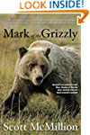 Mark of the Grizzly: Revised And Upda...