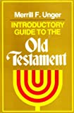 Introductory Guide to the Old Testament (0310334004) by Unger, Merrill F.