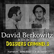 David Berkowitz, le fils de Sam (Dossiers criminels) | John Mac