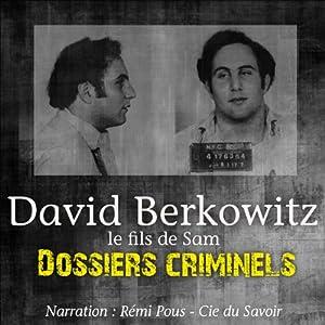 David Berkowitz, le fils de Sam (Dossiers criminels)   Livre audio
