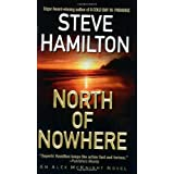 North of Nowhere: An Alex McKnight Novel (An Alex Mcknight Mystery) ~ Steve Hamilton