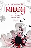 Riley - Das Mädchen im Licht -: Roman (German Edition)