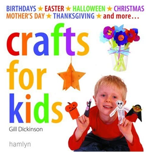 Crafts for Kids: Birthdays*Easter*Halloween*Christmas
