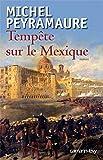 echange, troc Michel Peyramaure - Tempête sur le Mexique
