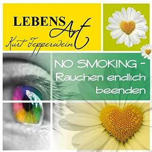 Lebensart: No Smoking - Rauchen endlich beenden Hörbuch