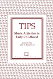 TIPS: Music Activities in Early Childhood (TIPS Series)