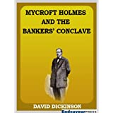 Mycroft Holmes And The Banker's Conclaveby David Dickinson