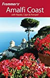 Frommer's The Amalfi Coast with Naples, Capri & Pompeii (Frommer's Complete Guides) (0470209542) by Murphy, Bruce