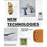 New Technologies: Products from Phaidon Design Classics: Products from Phaidon Design Classics / 667-999by Simon Alderson