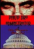 Philip Dru, Adminstrator: What Happened To Philip Dru? (Timeless Classic Books)