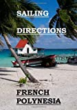 Sailing Directions French Polynesia: Pacific pilot