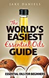 The World's Easiest Essential Oils Guide: Essential Oils For Beginners