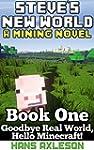 Steve's New World (Book 1): Goodbye R...