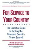 For Service To Your Country - Updated Edition: The Essential Guide to Getting the Veterans Benefits Youve Earned
