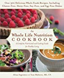 The Whole Life Nutrition Cookbook: Over 300 Delicious Whole Foods Recipes, Including Gluten-Free, Dairy-Free, Soy-Free, and Egg-Free Dishes (English Edition)