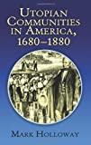 "Utopian Communities in America 1680-1880 (Formerly titled ""Heavens On Earth"") (0486215938) by Mark Holloway"