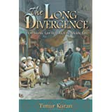 The Long Divergence: How Islamic Law Held Back the Middle East ~ Timur Kuran