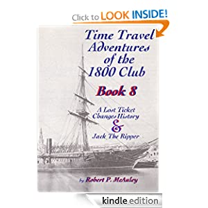 Time Travel Adventures Of The 1800 Club: Book I Robert McAuley