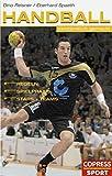 Handball verständlich gemacht: Regeln, Spielpraxis, Stars und Teams