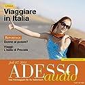 ADESSO Audio - Viaggiare in Italia. 7/2011: Italienisch lernen Audio - Italienisch für die Reise Hörbuch von  div. Gesprochen von:  div.