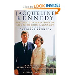 Jacqueline Kennedy: Historic Conversations on Life with John F. Kennedy by Caroline Kennedy and Michael Beschloss