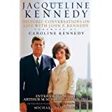 Jacqueline Kennedy: Historic Conversations on Life with John F. Kennedy ~ Jacqueline Kennedy...