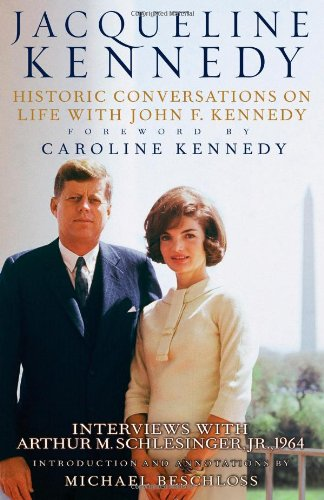 Jacqueline Kennedy: Historic Conversations on Life with John F. Kennedy by Caroline Kenned