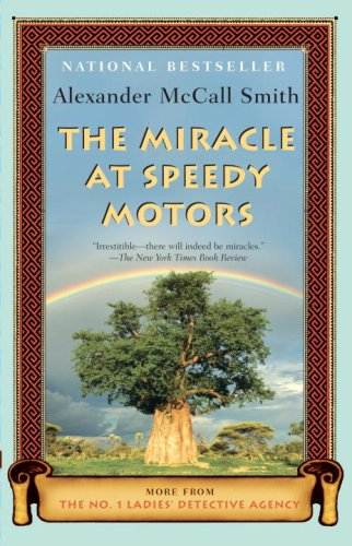 The Miracle at Speedy Motors (No. 1 Ladies Detective Agency), ALEXANDER MCCALL SMITH