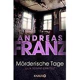 "M�rderische Tage:: Julia Durants 11. Fall (Knaur TB)von ""Andreas Franz"""