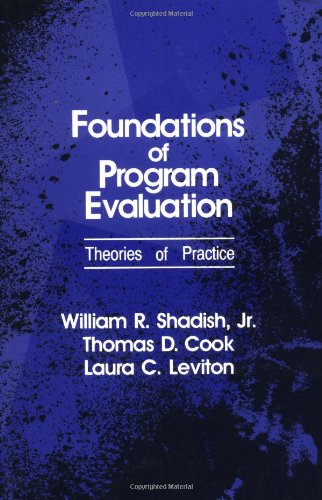 Foundations of Program Evaluation: Theories of Practice
