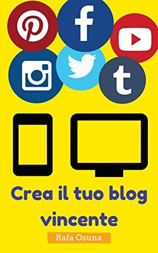 Ebook crea il tuo blog vincente di rafa osuna valeria - Crea il tuo giardino ...