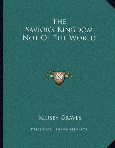 The Savior's Kingdom Not of the World