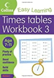 Collins Easy Learning Times Tables Workbook 3: Age 7-11 (Collins Easy Learning Age 7-11)