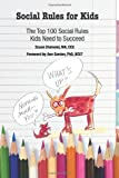 img - for * Social Rules for Kids-The Top 100 Social Rules Kids Need to Succeed book / textbook / text book