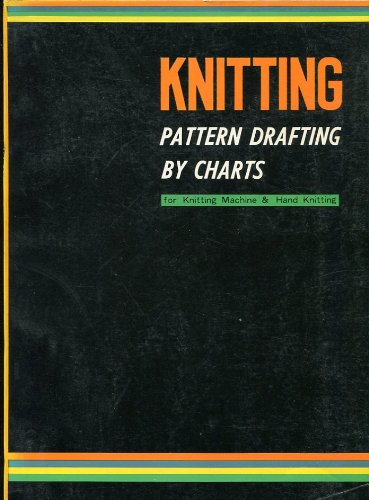 Knitting pattern drafting by charts: Knitting machine & hand knit PDF