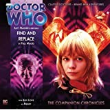 Find and Replace (Doctor Who: The Companion Chronicles)by Paul Magrs