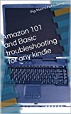 Amazon 101 and Basic troubleshooting for any kindle