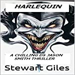 Harlequin: DS Jason Smith, Book 5 | Stewart Giles