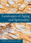 Landscapes of Aging and Spirituality:...