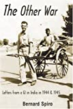 img - for The Other War: Letters from a GI in India in 1944 & 1945 book / textbook / text book