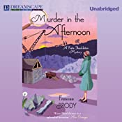 Murder in the Afternoon: A Kate Shackleton Mystery, Book 3 | [Frances Brody]