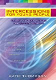 img - for Intercessions for Young People: Themed Prayers Indexed for Common Worship book / textbook / text book
