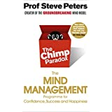 The Chimp Paradox: The Mind Management Programme to Help You Achieve Success, Confidence and Happinessby Prof Steve Peters