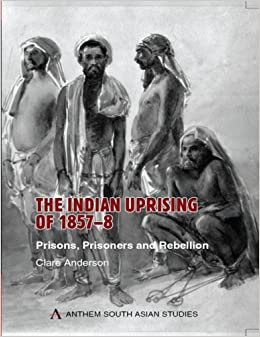 Amazon Com The Indian Uprising Of 1857 8 Prisons border=