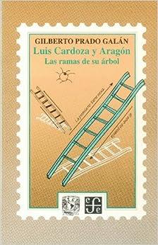 Luis Cardoza y Aragón. Las ramas de su árbol (Cuadernos de La Gaceta