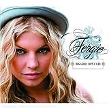 echange, troc Fergie, Printz Board - Big Girls Don'T Cry
