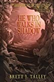 He Who Walks in Shadow