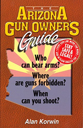 The Arizona Gun Owner's Guide - Edition 26 (Gun Owners Book compare prices)