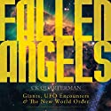 Fallen Angels: Giants, UFO Encounters and the New World Order (       UNABRIDGED) by C. K. Quarterman Narrated by Lynn Benson
